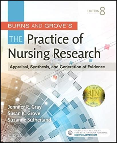 Burns and groves the practice of nursing research appraisal burns and groves the practice of nursing research appraisal synthesis and generation of evidence 8e 8th edition fandeluxe Image collections