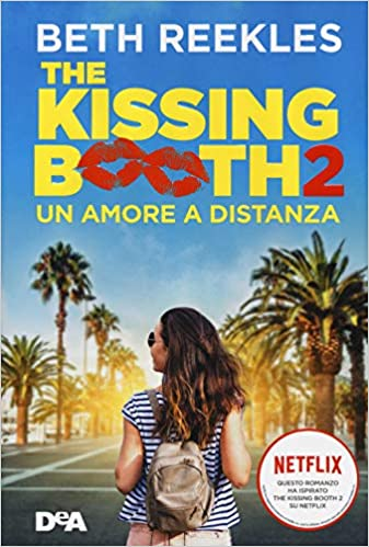 The kissing booth 2. Un amore a distanza: Amazon.it: Reekles, Beth ...