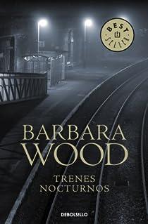 Trenes nocturnos par Barbara Wood