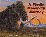 A Woolly Mammoth Journey, Debbie S. Miller, 1602230986