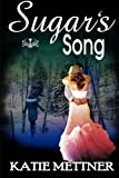 Sugar's Song, Katie Mettner, 1470015498