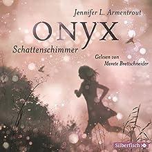 Onyx. Schattenschimmer (Obsidian 2) Hörbuch von Jennifer L. Armentrout Gesprochen von: Merete Brettschneider