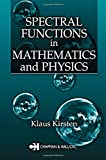 Spectral Functions in Mathematics and Physics