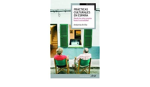 Prácticas culturales en España: De los años sesenta a la ...