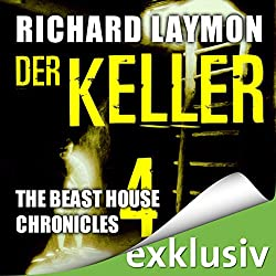 Der Keller (Beast House Chronicles 4)