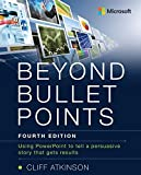 Kyпить Beyond Bullet Points: Using PowerPoint to tell a compelling story that gets results (4th Edition) на Amazon.com