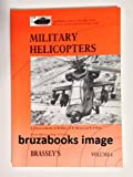 Military Helicopters, E. J. Everett-Heath and G. M. Moss, 008036716X