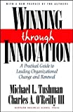 Winning through Innovation: A Practical (text only) Revised Edition edition by C.A.O'Reilly III.M.L.Tushman