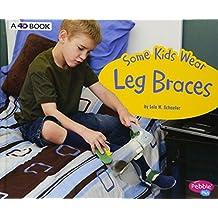 Some Kids Wear Leg Braces: A 4D Book (Understanding Differences)