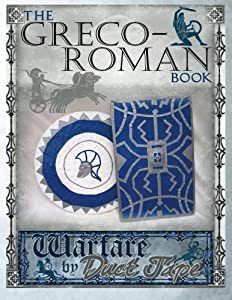 The Greco-Roman Book: Warfare by Duct Tape by Chinquapin Press