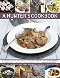 The Hunter's Cookbook, Robert Cuthbert and Jake Eastham, 0754820750