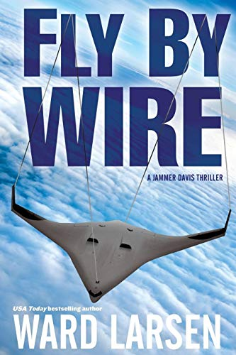 Fly By Wire (A Jammer Davis Thriller)