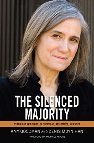The Silenced Majority: Stories of Uprisings, Occupations, Resistance, and Hope (Silenced By History)
