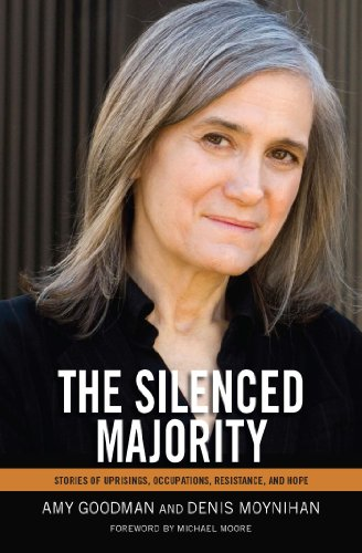 The Silenced Majority: Stories of Uprisings, Occupations, Resistance, and Hope