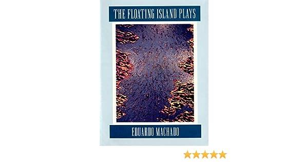 the floating isl and plays machado eduardo