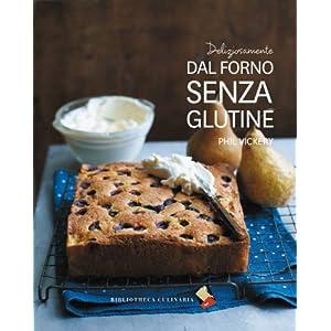 Deliziosamente dal forno senza glutine - phil vickery