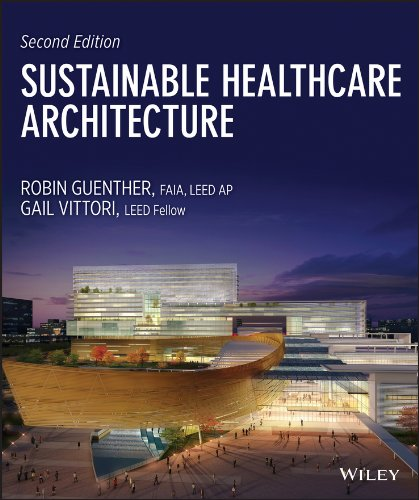 Sustainable Healthcare Architecture (Wiley Series in Sustainable Design) Pdf