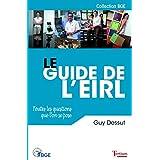 Le guide de l'EIRL: Toutes les questions que l'on se pose (BGE)