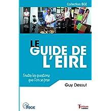 Le guide de l'EIRL: Toutes les questions que l'on se pose (BGE) (French Edition)