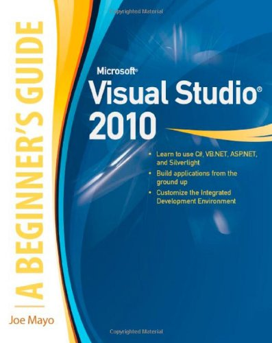 [PDF] Microsoft Visual Studio 2010: A Beginner?s Guide Free Download | Publisher : McGraw-Hill Osborne Media | Category : Computers & Internet | ISBN 10 : 0071668950 | ISBN 13 : 9780071668958