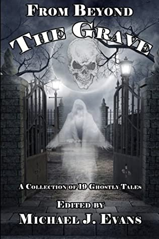 book cover of From Beyond the Grave: A Collection of 19 Ghostly Tales