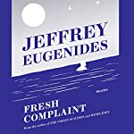 Fresh Complaint | Jeffrey Eugenides