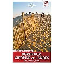 Bordeaux, Gironde et Landes: Le meilleur de la région