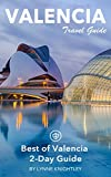 Valencia Travel Guide (Unanchor) - Best of Valencia 2-Day Guide
