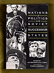 Nations and Politics in the Soviet Successor States (Soviet and East European Studies)