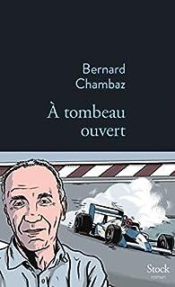 À tombeau ouvert par Bernard Chambaz