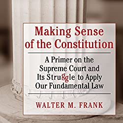 Making Sense of the Constitution