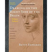 Drawing on the Right Side of the Brain: The Deluxe Edition