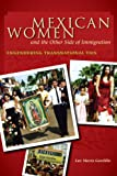 Mexican Women and the Other Side of Immigration: Engendering Transnational Ties (Chicana Matters (Paperback))