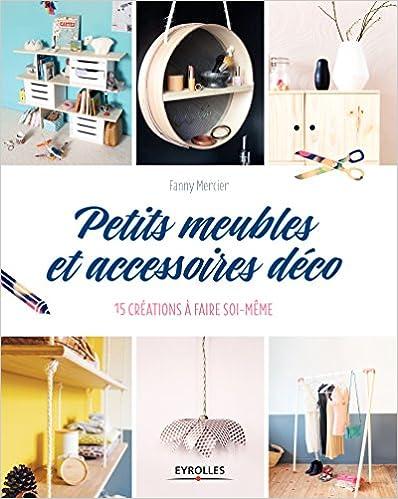 Petits meubles et accessoires déco : 15 créations à faire soi-même