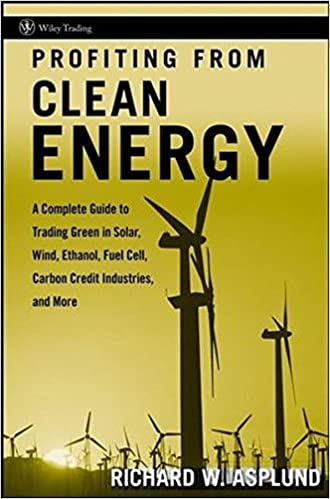 _NEW_ Profiting From Clean Energy: A Complete Guide To Trading Green In Solar, Wind, Ethanol, Fuel Cell, Carbon Credit Industries, And More. Program Baker Nuestra solar known