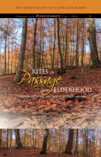 Rites of Passage into Elderhood (The Spirituality of Later Life) (Volume 4)