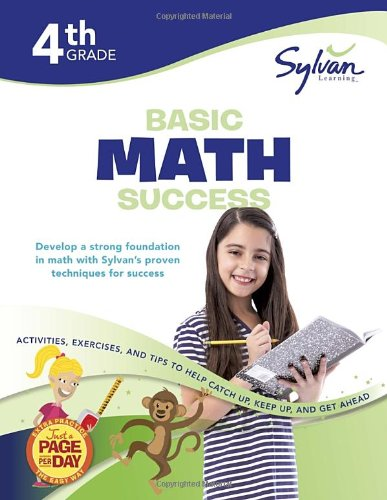 Fourth Grade Basic Math Success (Sylvan Workbooks) (Sylvan Math Workbooks)