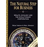img - for [(The Natural Step for Business: Wealth, Ecology and the Evolutionary Corporation )] [Author: Brian Nattrass] [Jan-1999] book / textbook / text book
