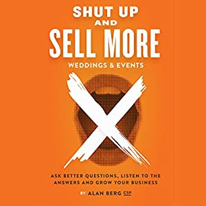 Shut Up and Sell More Weddings & Events Audiobook