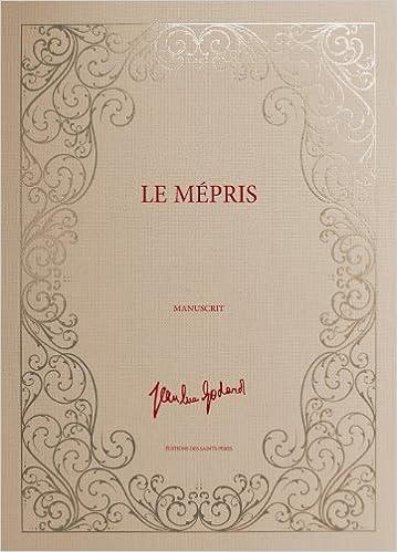 eBooks téléchargement gratuit Le Mépris, le manuscrit (Edition Limitée à 1000 exemplaires numérotés) PDF