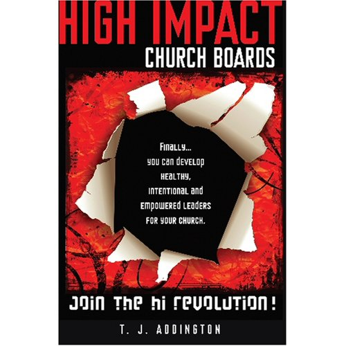 High Impact Church Boards: Join the Revolution! - Finally...You Can Develop Healthy, Intentional and Empowered Leaders for Your Church pdf epub