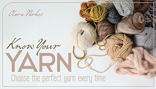 Know Your Yarn: Choose the Perfect Yarn Every Time