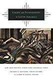 Crime and Punishment in Latin America: Law and