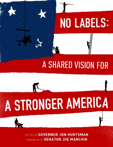 No Labels: A Shared Vision for a Stronger America