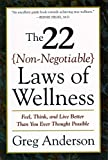 The 22 Non-Negotiable Laws of Wellness: Take Your Health into Your Own Hands to Feel, Think, and Live Better Than You Ev