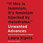 Unwanted Advances: Sexual Paranoia Comes to Campus | Laura Kipnis