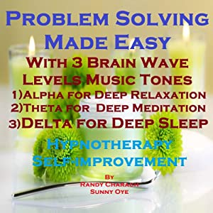 Problem Solving Made Easy with Three Brainwave Music Recordings Speech