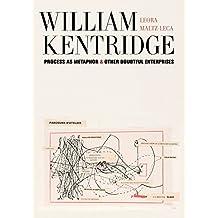 William Kentridge: Process as Metaphor and Other Doubtful Enterprises