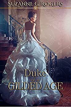 Duke of a Gilded Age by [Rogers, Suzanne G.]