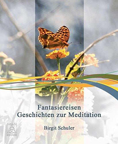 Fantasiereisen: Geschichten zur Meditation